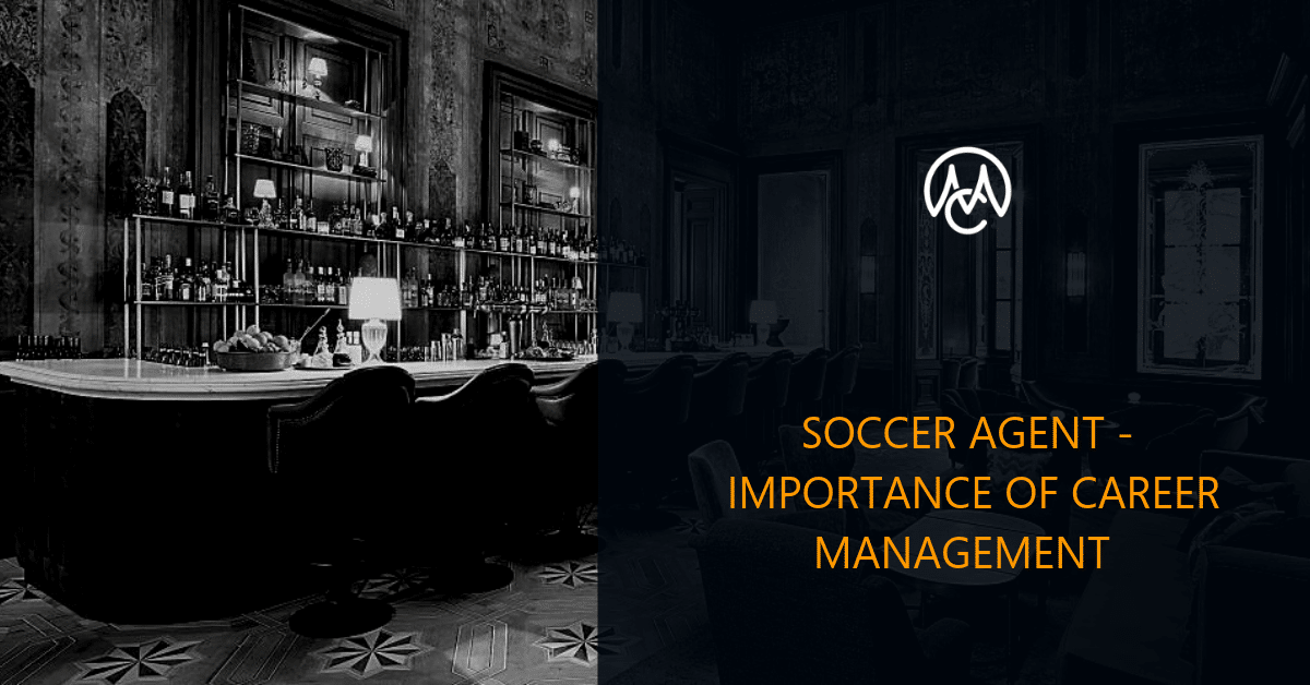 Soccer agent - the important of hospitality career management