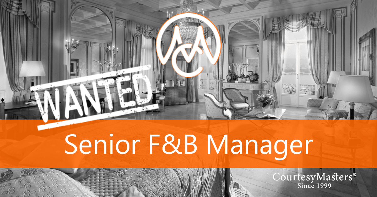 Job vacancy Senior Food & Beverage Manager via CourtesyMasters