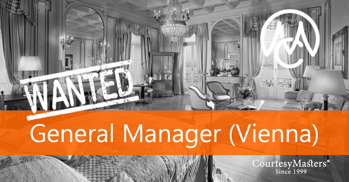 Job vacancy General Manager for 5 star Hotel in Vienna, via CourtesyMasters